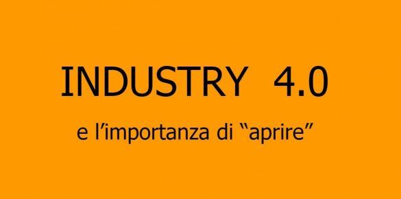 """Industry 4.0 e l'importanza di """"aprire"""""""